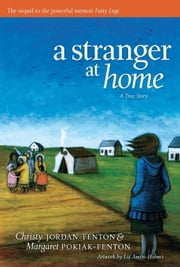 Stranger at Home, A: A True Story ebook by Jordan-Fenton, Christy