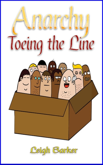 Anarchy: Episode 2: Toeing the Line eBook by Leigh Barker