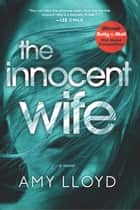 The Innocent Wife ebook by Amy Lloyd