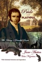 Pride and Platypus: Mr. Darcy's Dreadful Secret ebook by Vera Nazarian,Jane Austen