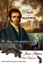 Pride and Platypus: Mr. Darcy's Dreadful Secret ebook by Vera Nazarian, Jane Austen