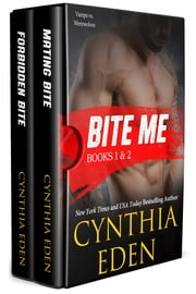 Bite Me - Bite Books 1 & 2 ebook by Cynthia Eden
