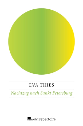Nachtzug nach Sankt Petersburg eBook by Eva Thies