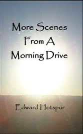 More Scenes From A Morning Drive ebook by Edward Hotspur