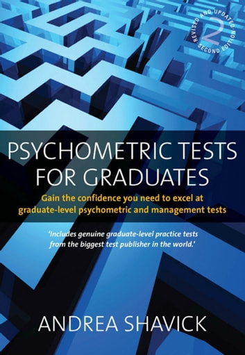 Psychometric Tests For Graduates - Gain the confidence you need to excel at graduate-level psychometric and management tests ebook by Andrea Shavick