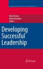 Developing Successful Leadership ebook by Brent Davies,Mark Brundrett