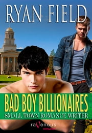 Bad Boy Billionaires - Small Town Romance Writer ebook by Ryan Field