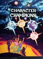Character for Champions ebook by Charles Sutherland