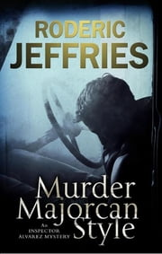 Murder, Majorcan Style ebook by Roderic Jeffries