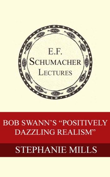 "Bob Swann's ""Positively Dazzling Realism"" ebook by Stephanie Mills,Hildegarde Hannum"