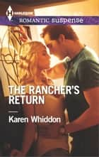The Rancher's Return ebook by Karen Whiddon
