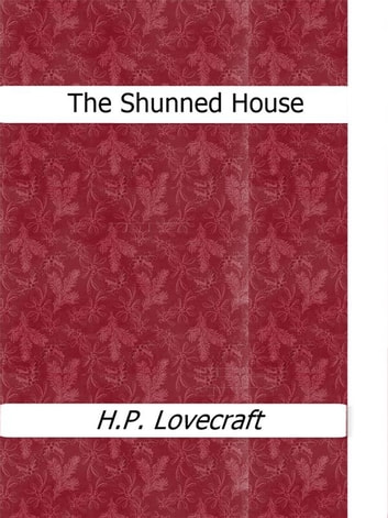 The Shunned House ebook by H.P. Lovecraft