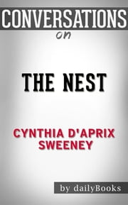 The Nest: by Cynthia D'Aprix Sweeney​​​​​​​ | Conversation Starters ebook by dailyBooks
