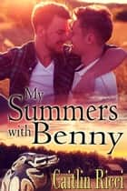 My Summers With Benny ebook by Caitlin Ricci