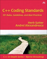 C++ Coding Standards - 101 Rules, Guidelines, and Best Practices ebook by Herb Sutter,Andrei Alexandrescu