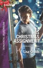 His Christmas Assignment ebook by Lisa Childs