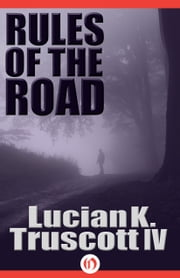 Rules of the Road ebook by Lucian K. Truscott IV