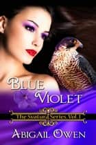 Blue Violet ebook by Abigail  Owen