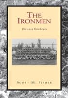 The Ironmen ebook by Scott M. Fisher
