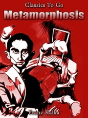 Metamorphosis - Revised Edition of Original Version ebook by Franz Kafka