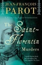 The Saint-Florentin murders - The Nicolas Le Floch Investigations ebook by Jean-François Parot, Howard Curtis Howard Curtis