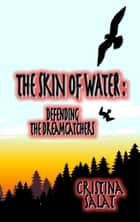 The Skin of Water ebook by Cristina Salat