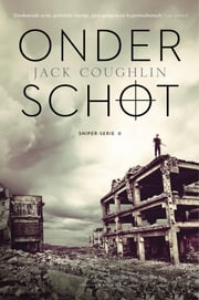 Onder schot ebook by Jack Coughlin, Frank van der Knoop