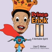 Prince Erick II - A Veritable Spirit ebook by Lisa C. Weber