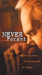 Never Forget ebook by Max Lucado