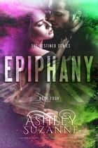 Epiphany - The Destined Series, #4 ekitaplar by Ashley Suzanne