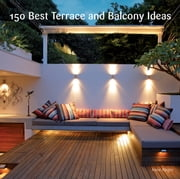 150 Best Terrace and Balcony Ideas ebook by Irene Alegre
