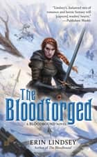 The Bloodforged - A Bloodbound Novel ebook by Erin Lindsey
