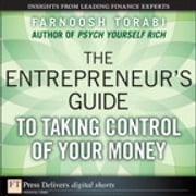 The Entrepreneur's Guide to Taking Control of Your Money ebook by Farnoosh Torabi