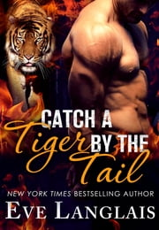 Catch a Tiger by the Tail ebook by Eve Langlais