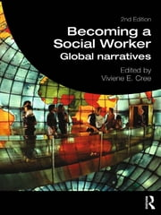 Becoming a Social Worker - Global Narratives ebook by Viviene E. Cree