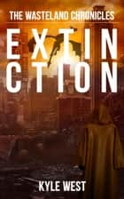 Extinction ebook by Kyle West
