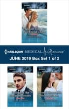 Harlequin Medical Romance June 2019 - Box Set 1 of 2 eBook by Alison Roberts, Annie Claydon