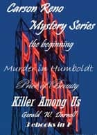 Carson Reno Mystery Series - The Beginning - Carson Reno Mystery Series ebook by Gerald Darnell