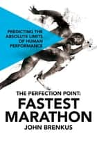 The Perfection Point: Fastest Marathon ebook by John Brenkus
