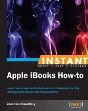 Instant Apple iBooks How-to ebook by Zeeshan Chawdhary