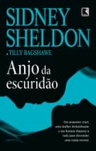 Anjo da escuridão ebook by Sidney Sheldon, Tilly Bagshawe