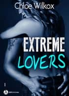Extreme Lovers 1 (saison 1) ebook by Chloe Wilkox