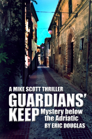 Guardians' Keep: Mystery below the Adriactic ebook by Eric Douglas