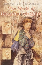 The World of Daughter McGuire ebook by Sharon Dennis Wyeth