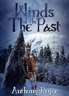 The Winds of the Past ebook by Anthony Pryor