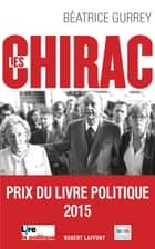Les Chirac ebook by Béatrice GURREY