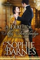 A Duke for Miss Townsbridge - The Townsbridges, #5 ebook by Sophie Barnes