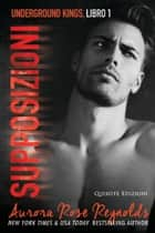 Supposizioni eBook by Aurora Rose Reynolds