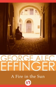 A Fire in the Sun ebook by George A Effinger