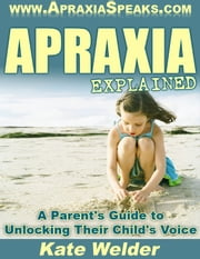 Apraxia Explained ebook by Kate Welder